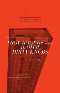 Poster for the Zeitgeist Experiments, October 30, 2014, featuring a Troy Rogers performance with Robots as well as drOHM and Dirty Knobs. Series curated by Dirty Knobs.
